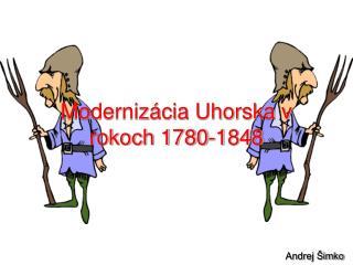 Modernizácia Uhorska v rokoch 1780-1848