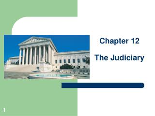 Chapter 12 The Judiciary