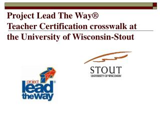 Project Lead The Way   Teacher Certification crosswalk at the University of Wisconsin-Stout