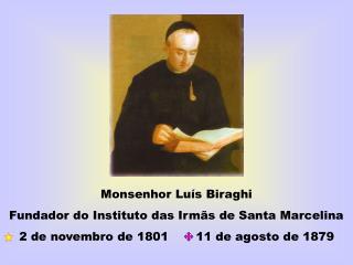 Monsenhor Luís Biraghi Fundador do Instituto das Irmãs de Santa Marcelina