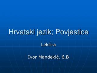 Hrvatski jezik; Povjestice