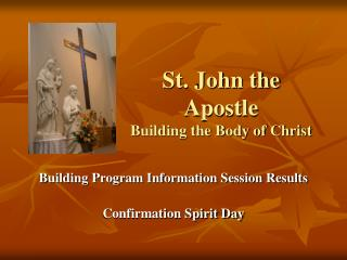 St. John the Apostle Building the Body of Christ