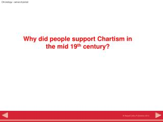 Why did people support Chartism in  the mid 19 th  century?