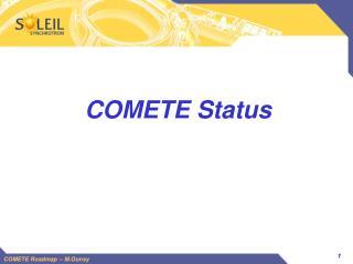 COMETE Status