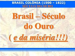 Brasil – Século do Ouro