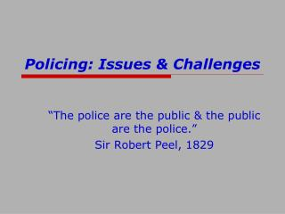 Policing: Issues & Challenges