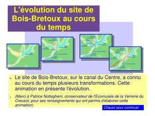 L'évolution du site de Bois-Bretoux au cours du temps