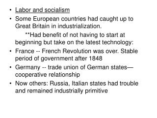 Labor and socialism Some European countries had caught up to Great Britain in industrialization.