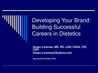 Developing Your Brand: Building Successful Careers in Dietetics