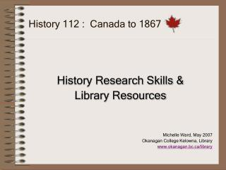 History 112 :  Canada to 1867