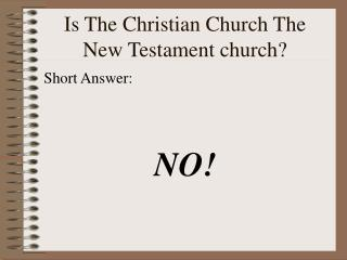 Is The Christian Church The New Testament church?