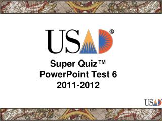Super Quiz ™ PowerPoint Test 6 2011-2012