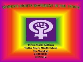 Teresa Marie Kullman  Walter Stiern Middle School Ms. Marshall 2009-2010 HSS 8.12