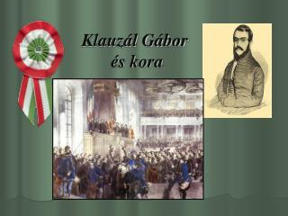 Klauzál Gábor  és kora