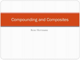 Compounding  and Composites