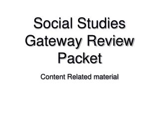 Social Studies Gateway Review Packet