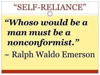 """SELF-RELIANCE"""