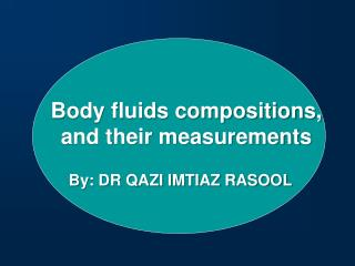 Body fluids compositions, and their measurements