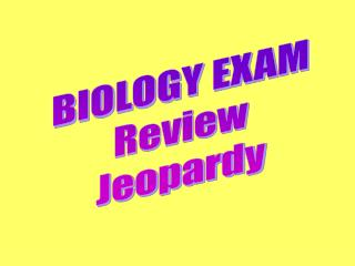 BIOLOGY EXAM Review Jeopardy