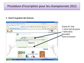 Proc�dure d�inscription pour les championnats 2012