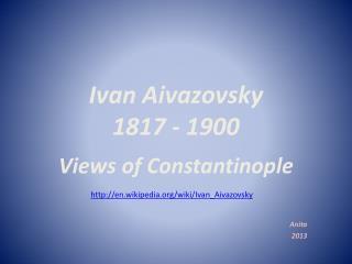 Ivan  Aivazovsky 1817 - 1900