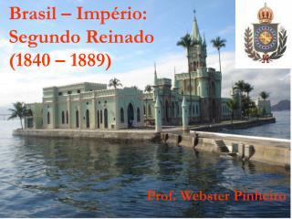 Brasil � Imp�rio: Segundo Reinado  (1840 � 1889)