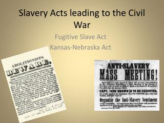 Slavery Acts leading to the Civil War