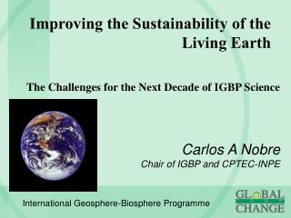 Improving the Sustainability of the Living Earth