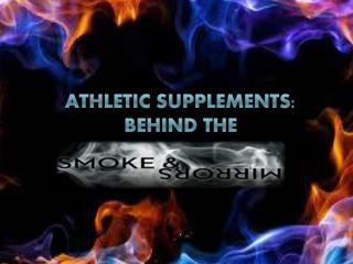 Athletic supplements: Behind the