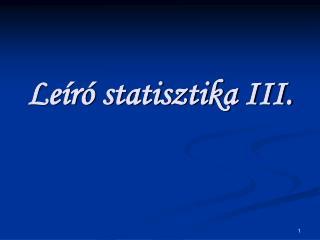 Leíró statisztika III.