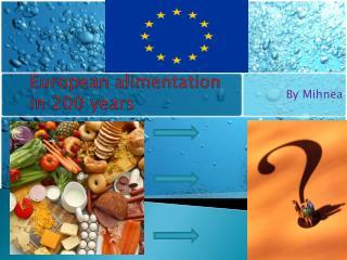 European alimentation in 200 years