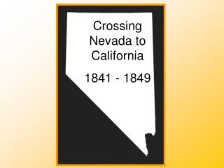 Crossing Nevada to California 1841 - 1849