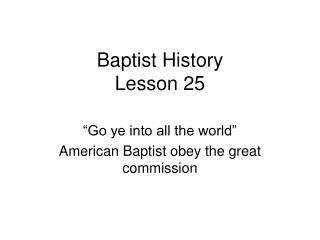 Baptist History Lesson 25