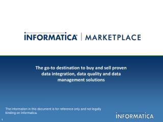 The information in this document is for reference only and not legally binding on Informatica.