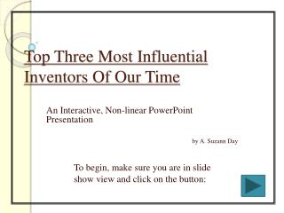 Top Three Most Influential Inventors Of Our Time