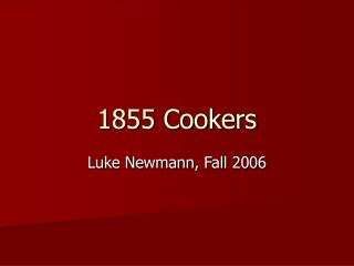 1855 Cookers