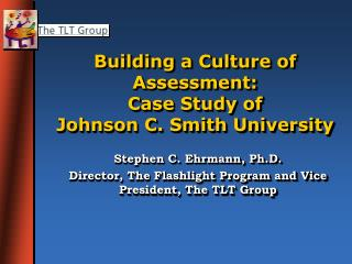 Building a Culture of Assessment:  Case Study of  Johnson C. Smith University
