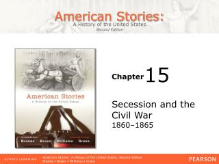 Secession and the Civil War 1860–1865