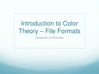 Introduction to Color Theory – File Formats