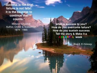 what is success to you?   How do you overcome failure? How do you sustain success