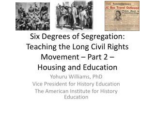 Yohuru Williams, PhD Vice President for History Education