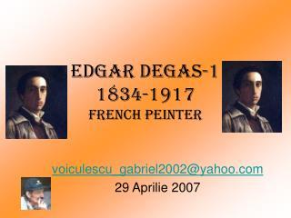 Edgar Degas-1 1834-1917 French peinter
