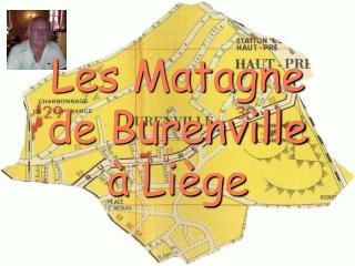 Les Matagne de Burenville à Liège