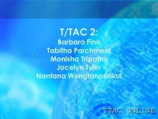 T/TAC 2: Barbara Finn Tabitha Parchment Monisha Tripathy Jocelyn Tyler Nantana Wongtanasirikul