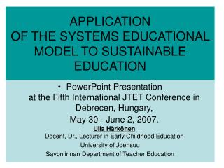 APPLICATION  OF THE SYSTEMS EDUCATIONAL MODEL TO SUSTAINABLE EDUCATION