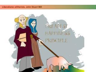 Liberalisme utilitarista. John Stuart Mill