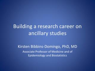 Building a research career on ancillary studies
