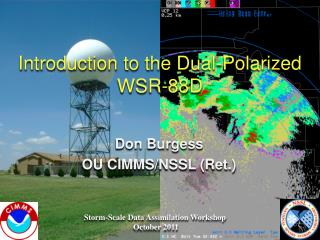 Introduction to the Dual-Polarized WSR-88D