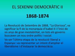 EL SEXENNI DEMOCRÀTIC II
