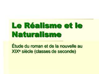 Le Réalisme et le Naturalisme